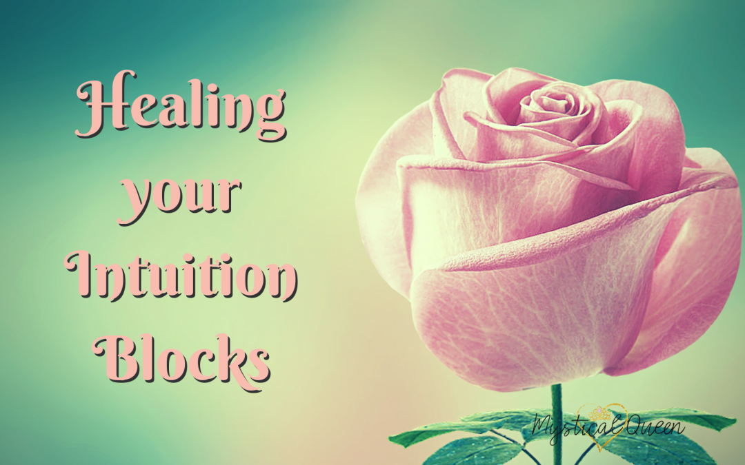 Healing your Intuition Blocks