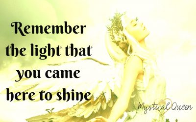 Remember the light that you came here to shine